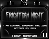 :†M†: Frightday Night