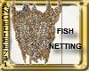 DERV FISH NETTING