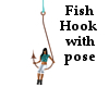 Fish Hook With Pose