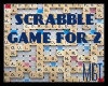 ! SCRABBLE GAME FOR 2