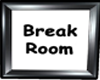 Ebony Break Room Sign