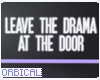 Leave The Drama Sign