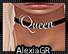 [A] Queen Choker