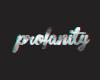 ☸ Profanity Ice