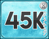 . 45k support