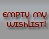 Empty my wishlist!