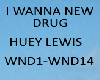 I WANNA NEW DRUG