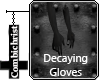 Decaying Gloves