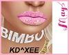 """'Bimbo KD^XEE May's"