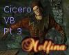 Part 3- Cicero VB