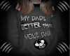 Kid- My Dads Better!