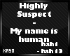 |K| My Name is human