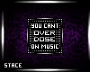 Cant Overdose On Music