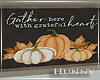 H. Gather Here Fall Sign
