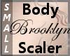 Body Scale Brooklyn S