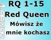 Red Queen-Mowisz ze mnie