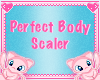 MEW perfect body scaler