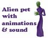 Alien pet with sound