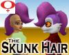 Skunk Hair -Womens