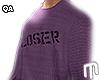 Loser Crewneck- Tucked