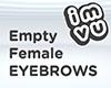 Empty Female Eyebrows