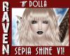 DOLLA SEPIA SHINE V1!