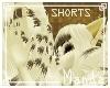 .M. Steamy Shorts