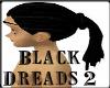 Black Dreads 2