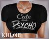 K Cute but Psycho top