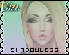 ! Dz. Shadowless : Dize