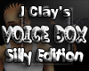J Clay's VoiceBox Silly