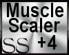 *SS Muscle Scaler +4