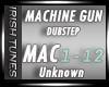 - Dubstep - Machine Gun