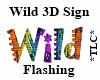 *TLC*Wild 3DFlashingSign