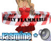 Warning: Flammable!