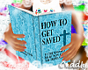 ~C~ HOW TO GET SAVED {f}