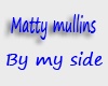 matty mullins by my side