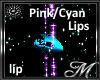 Pink/Cyan Lips Req