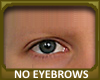 No Eyebrows