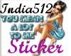 *I*UMeanALot2me Sticker
