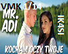 Mr.Adi KOCHAM OCZY TWOJE