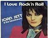 JOAN JETT I LOVE ROCK