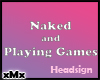F Naked & Playing Games