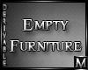*M* Empty Deriv FURNI