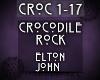 {CROC} Crocodile Rock