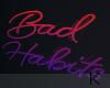 """ Bad Habits Sign"