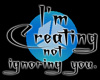 Creating not Ignoring