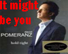 David Pomeranz- It might