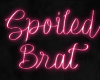 - W - Spoiled Brat Sign