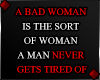 f A BAD WOMAN IS...